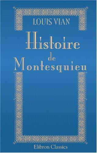 9780543882608: Histoire de Montesquieu: Sa vie et ses oeuvres. D'après des documents nouveaux et inédits (French Edition)