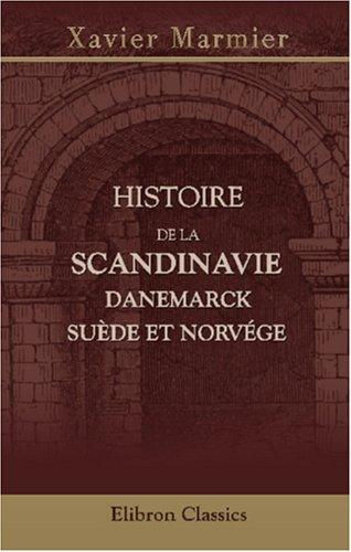 9780543882707: Histoire de la Scandinavie: Danemarck, Suède et Norvége