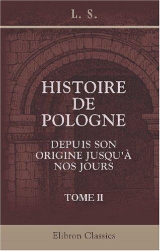 9780543883001: Histoire de Pologne, depuis son origine jusqu'à nos jours