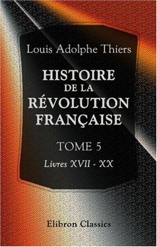 9780543884305: Histoire de la révolution française: Tome 5. Livres XVII - XX (French Edition)