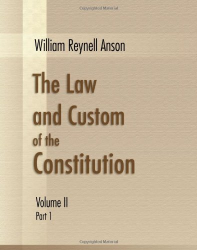 The Law and Custom of the Constitution: Anson, William Reynell
