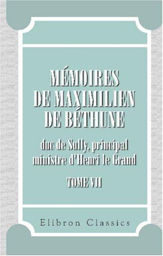 Mémoires de Maximilien de Béthune, duc de: Maximilien de Béthune