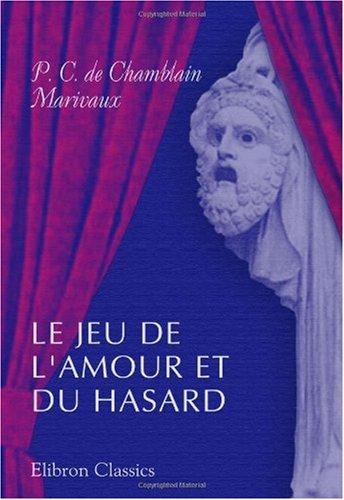 9780543885722: Le jeu de l'amour et du hasard (French Edition)