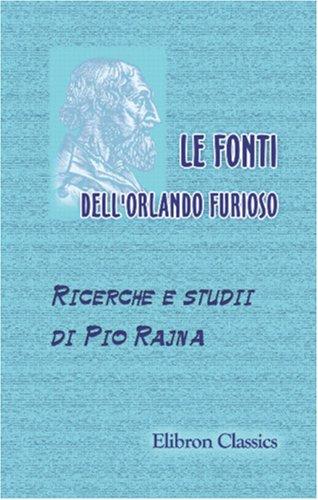 9780543888013: Le fonti dell'Orlando furioso: Ricerche e studii di Pio Rajna