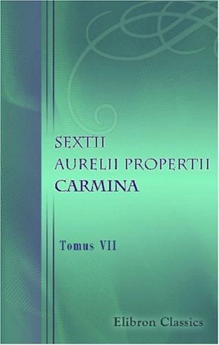 9780543888532: Sextii Aurelii Propertii Carmina: Tomus VII