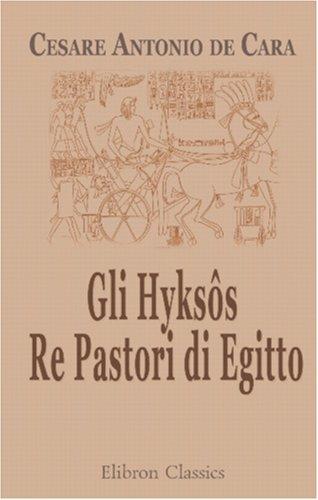 9780543888594: Gli Hyksôs. Re Pastori di Egitto: Ricerche di archeologia egizio-biblica