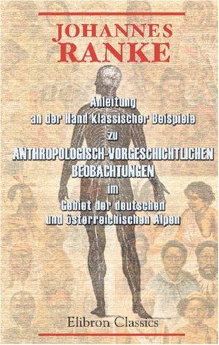 9780543889652: Anleitung an der Hand klassischer Beispiele zu anthropologisch-vorgeschichtlichen Beobachtungen im Gebiet der deutschen und österreichischen Alpen (German Edition)