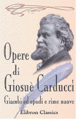 9780543890115: Opere di Giosuè Carducci: Giambi ed epodi e Rime nuove (Italian Edition)