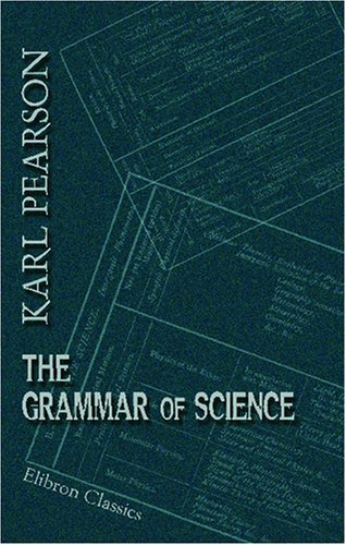 9780543890214: The Grammar of Science