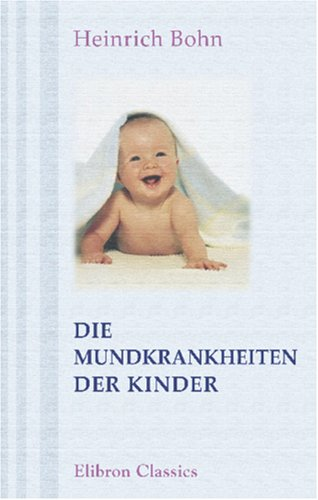 9780543891716: Die Mundkrankheiten der Kinder (German Edition)