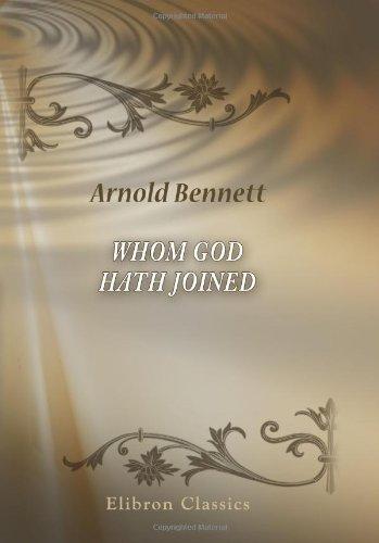 9780543892898 - Bennett, Arnold: Whom God Hath Joined - Livre