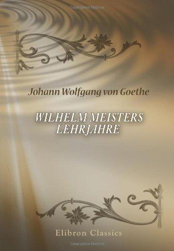 Wilhelm Meisters Lehrjahre (German Edition): Johann Wolfgang von