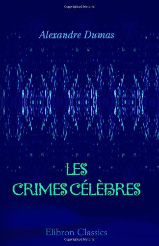 9780543893833: Les crimes célèbres (French Edition)