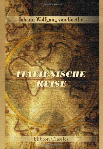 9780543894113: Italienische Reise
