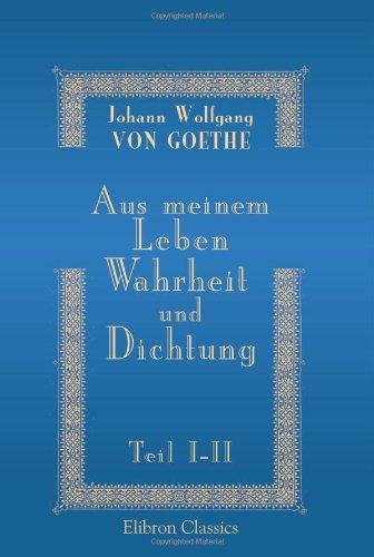 9780543894212: Aus meinem Leben. Wahrheit und Dichtung: Erster und zweiter Teil (German Edition)