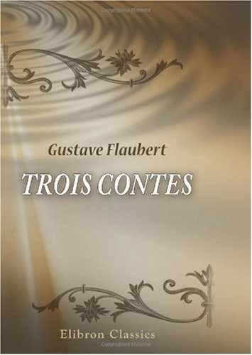 9780543896544: Trois Contes (French Edition)