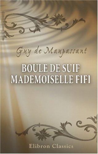9780543896643: Boule de suif. Mademoiselle Fifi (French Edition)