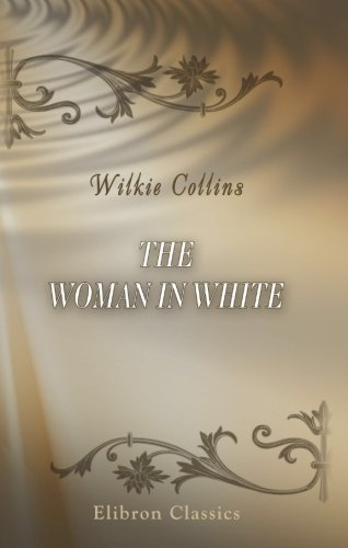 9780543897008 - Wilkie Collins: The Woman in White - Buch
