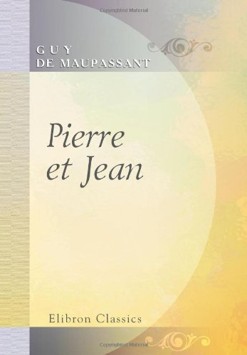 Pierre et Jean (French Edition): Maupassant, Guy de