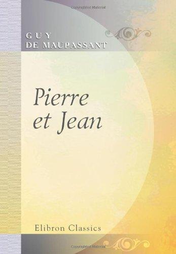 Pierre et Jean (French Edition): Guy de Maupassant