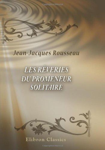 9780543898548: Les Rêveries du Promeneur solitaire (French Edition)