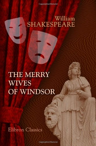 The Merry Wives of Windsor: William Shakespeare