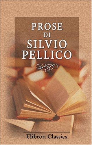 Prose di Silvio Pellico: Le mie prigioni: Silvio Pellico