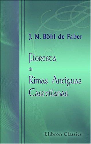 9780543900326: Floresta de Rimas Antiguas Castellanas: Ordenada por Don Juan Nicolas Böhl de Faber. Segunda Parte
