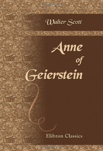 Anne of Geierstein: Sir Walter Scott