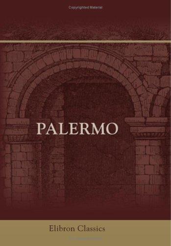 9780543901880: Palermo: Il suo passato, il suo presente i suoi monumenti (Italian Edition)
