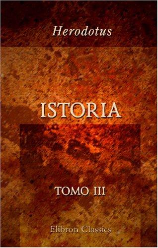 9780543901927: Istoria: Erodoto Alicarnasseo. Tomo 3 (Italian Edition)