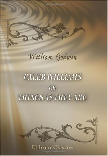 9780543902047: Caleb Williams or Things as They are