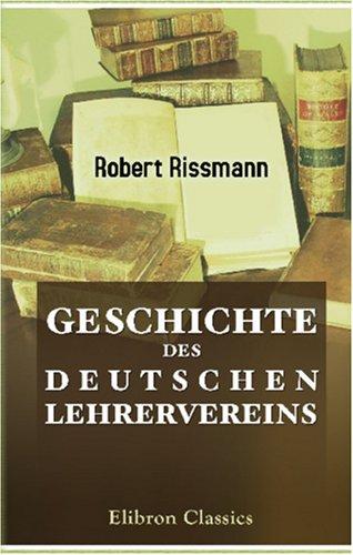 Geschichte des Deutschen Lehrervereins (German Edition): Robert Rissmann