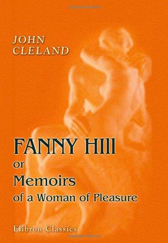Fanny Hill or Memoirs of a Woman: John Cleland