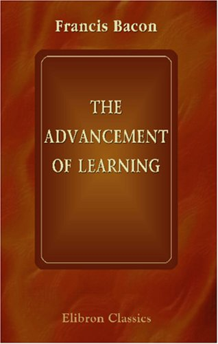 9780543904423: The Advancement of Learning