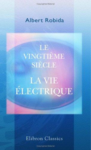 9780543905369: Le vingtième siècle. La vie électrique