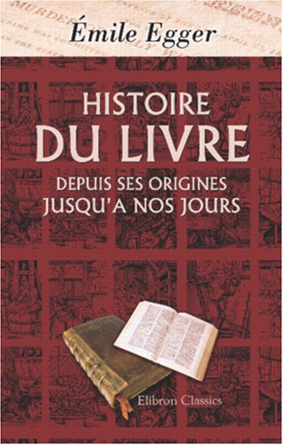 9780543905505: Histoire du livre depuis ses origines jusqu'a nos jours