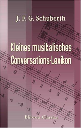 Kleines musikalisches Conversations-Lexikon (German Edition): Julius Ferdinand Georg