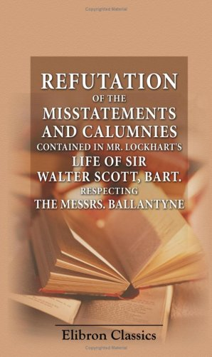 Refutation of the Misstatements and Calumnies contained: Unknown Author