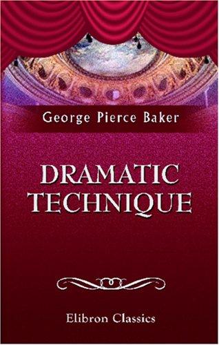 9780543914149: Dramatic Technique