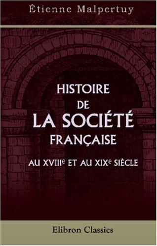 9780543914842: Histoire de la société française au XVIII-e et au XIX-e siècle