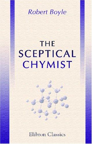 9780543916587: The Sceptical Chymist