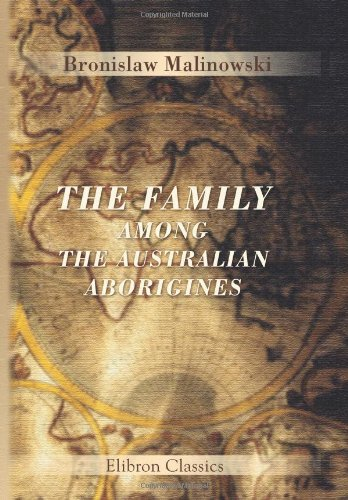 9780543918048: The Family Among the Australian Aborigines: A Sociological Study