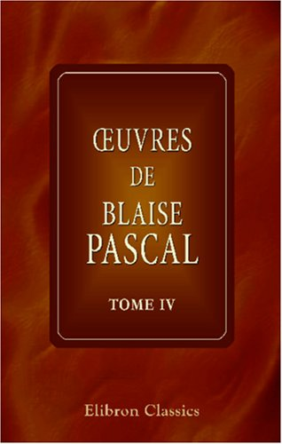 9780543918529: OEuvres de Blaise Pascal: Tome 4 (French Edition)