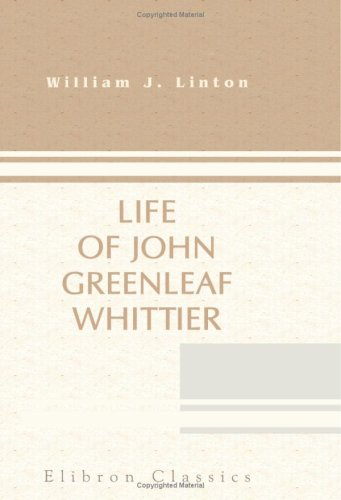 9780543919168: Life of John Greenleaf Whittier