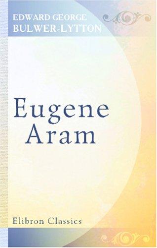 9780543919229: Eugene Aram: A Tale