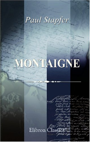 9780543919540: Montaigne