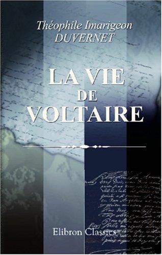 9780543919663: La vie de Voltaire: Par M*** (French Edition)