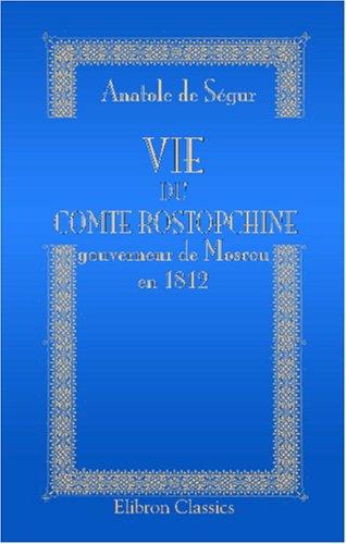 9780543921109: Vie du comte Rostopchine, gouverneur de Moscou en 1812