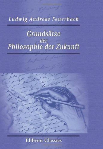 9780543922625: Grundsätze der Philosophie der Zukunft